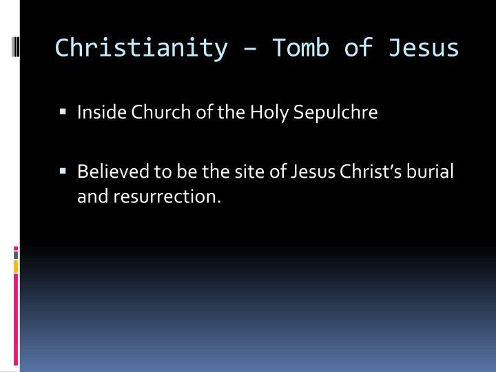 Christianity – Tomb of Jesus