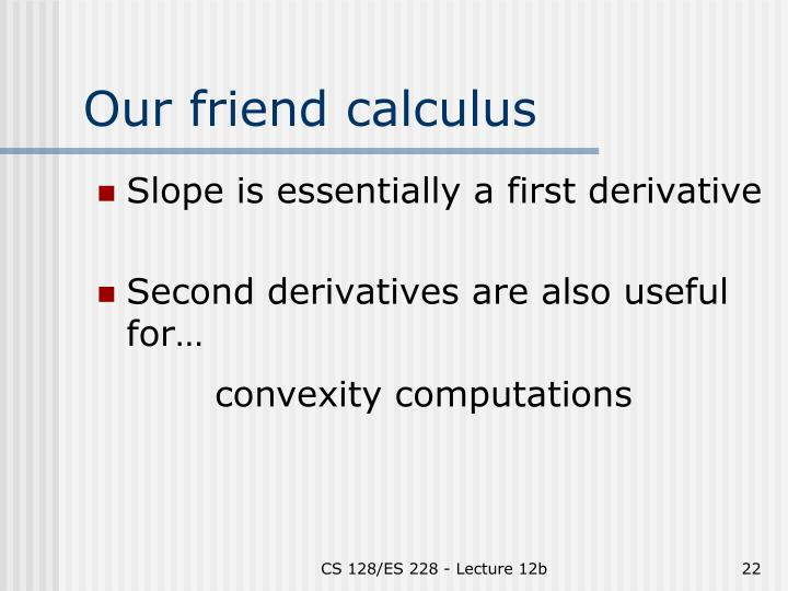 Our friend calculus