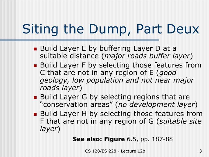 Siting the Dump, Part Deux