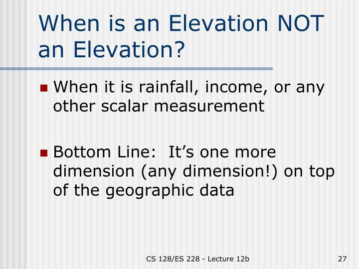 When is an Elevation NOT an Elevation?
