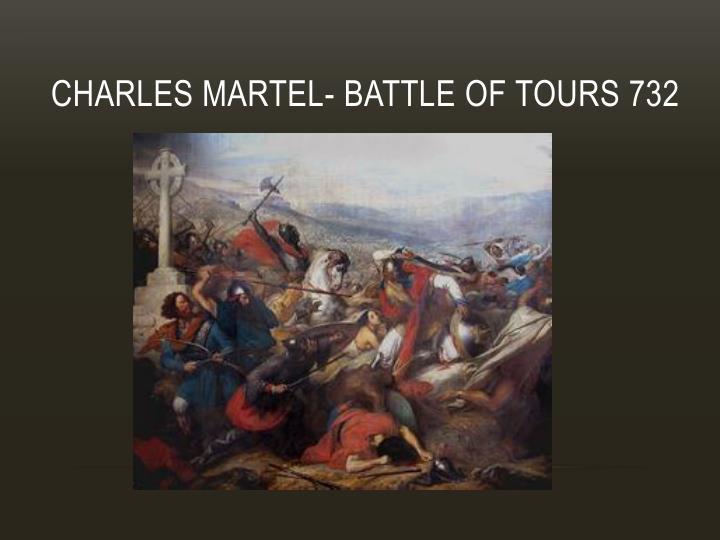 Charles Martel- Battle of tours 732