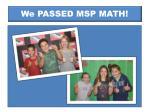 we passed msp math