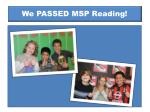 we passed msp reading