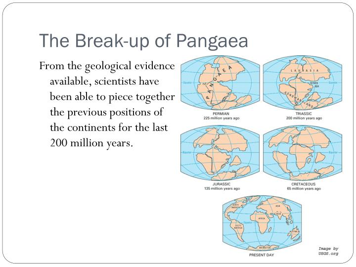 The Break-up of Pangaea