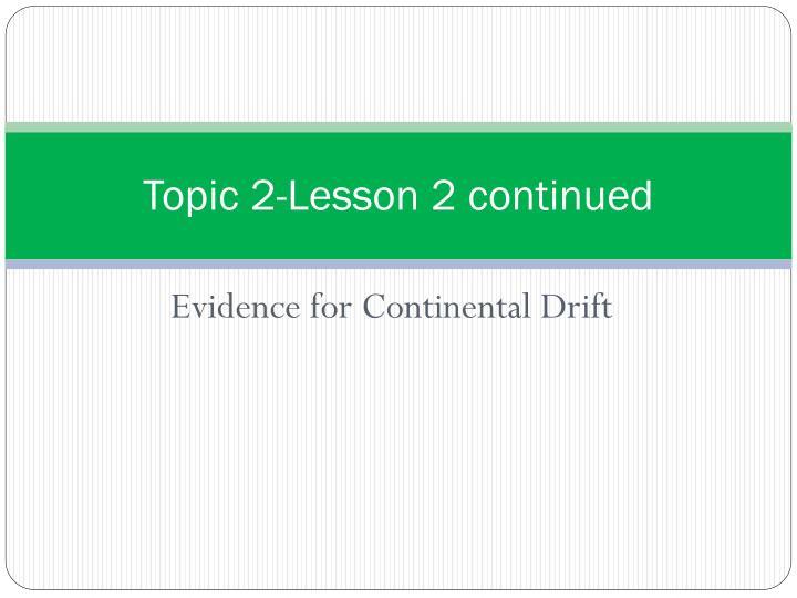 Topic 2-Lesson 2 continued