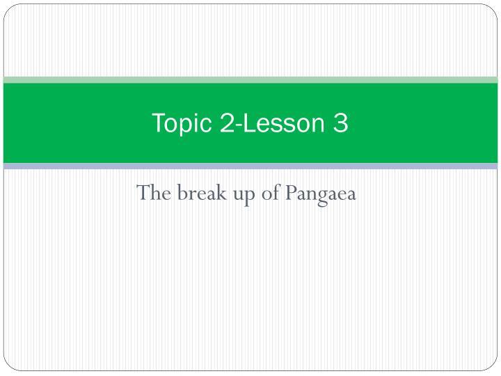 Topic 2-Lesson 3