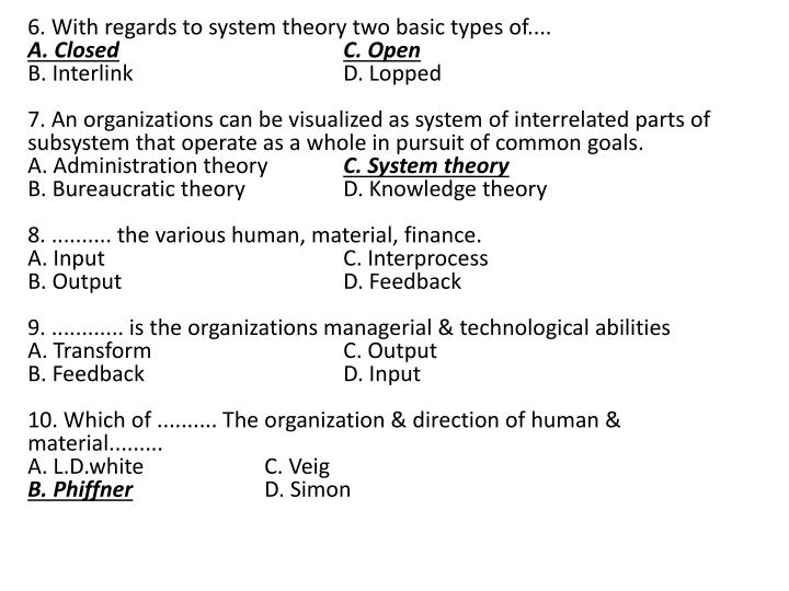 6. With regards to system theory two basic types of....
