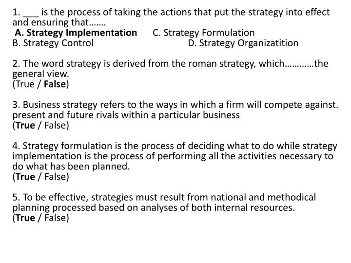 1. ___ is the process of taking the actions that put the strategy into effect and ensuring that…….