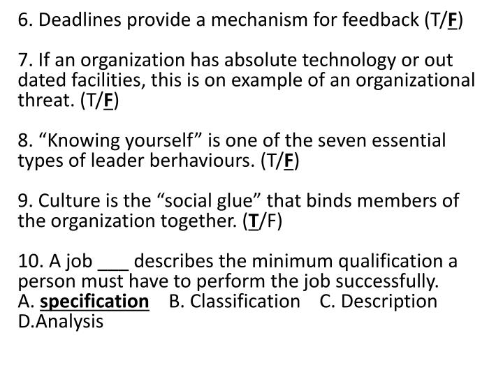 6. Deadlines provide a mechanism for feedback (T/