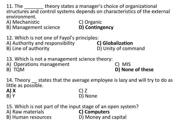11. The _______ theory states a manager's choice of organizational structures and control systems depends on characteristics of the external environment.