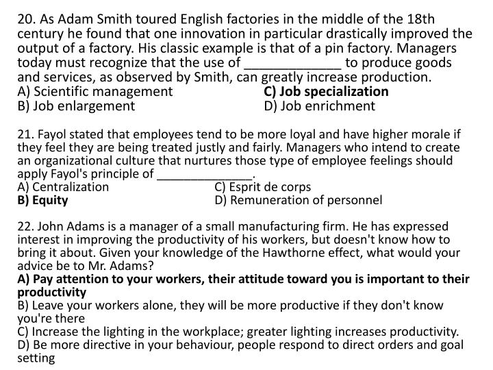 20. As Adam Smith toured English factories in the middle of the 18th century he found that one innovation in particular drastically improved the output of a factory. His classic example is that of a pin factory. Managers today must recognize that the use of _____________ to produce goods and services, as observed by Smith, can greatly increase production.