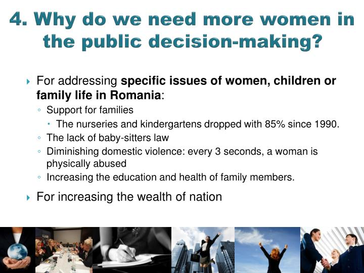 4. Why do we need more women in the public decision-making?
