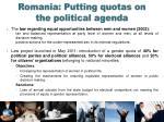 romania putting quotas on the political agenda