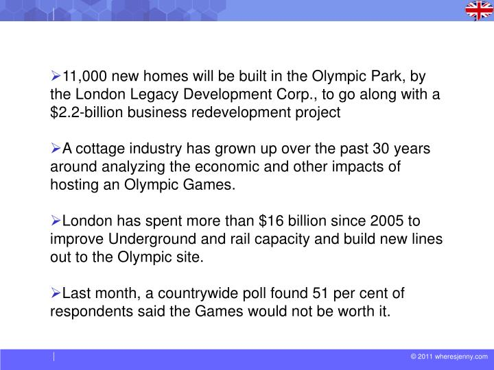 11,000 new homes will be built in the Olympic Park, by the London Legacy Development Corp., to go along with a $2.2-billion business redevelopment project