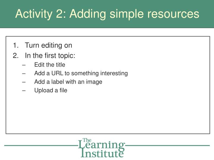 Activity 2: Adding simple resources