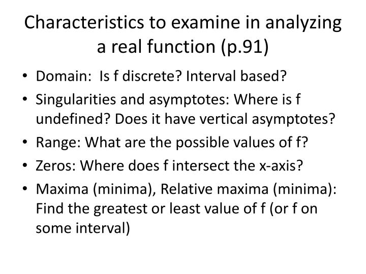 Characteristics to examine in analyzing a real function (p.91)