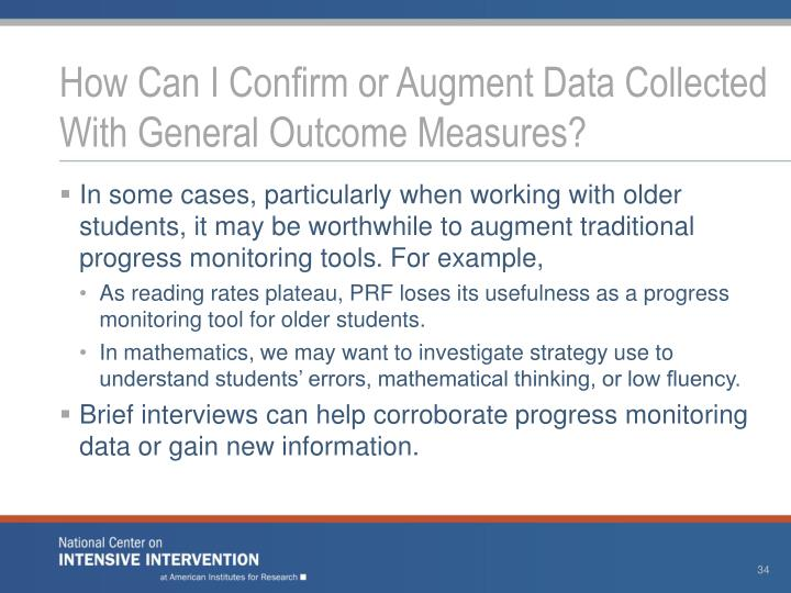 How Can I Confirm or Augment Data Collected With General Outcome Measures?