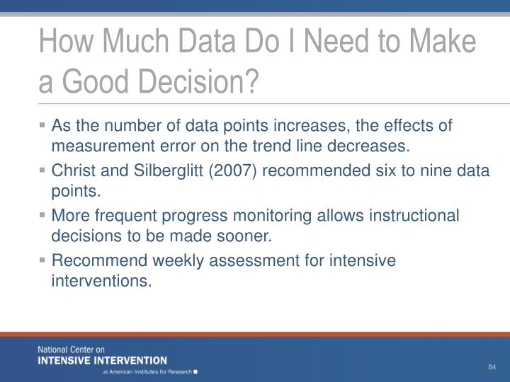 How Much Data Do I Need to Make a Good Decision?