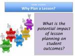 create a lesson why plan a lesson