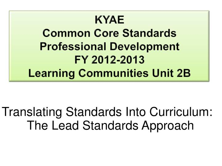 Kyae common core standards professional development fy 2012 2013 learning communities unit 2b