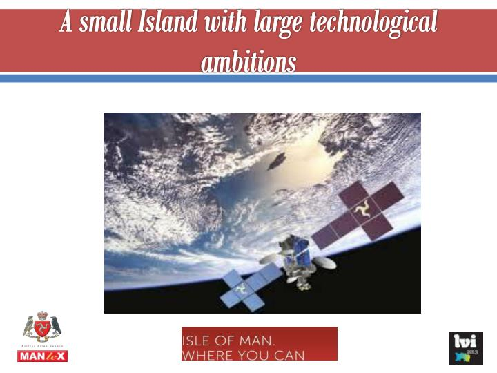 A small island with large technological ambitions