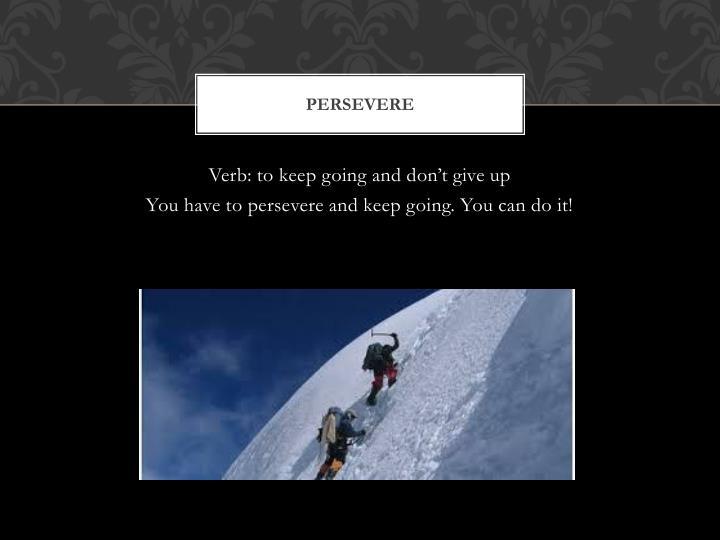 persevere