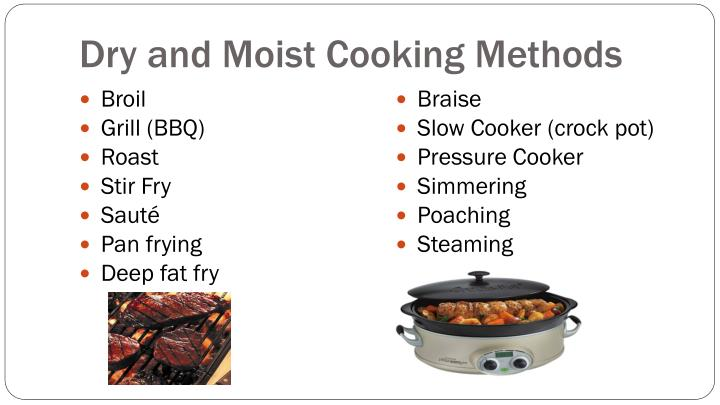 Dry and Moist Cooking Methods