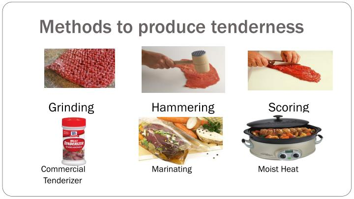 Methods to produce tenderness