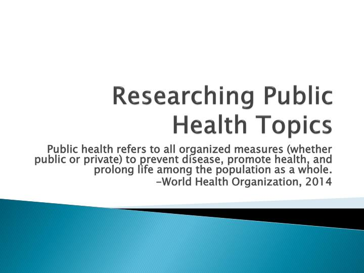 Researching Public Health Topics