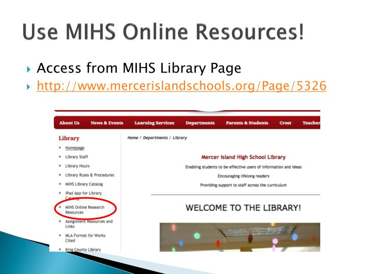 Use MIHS Online Resources!