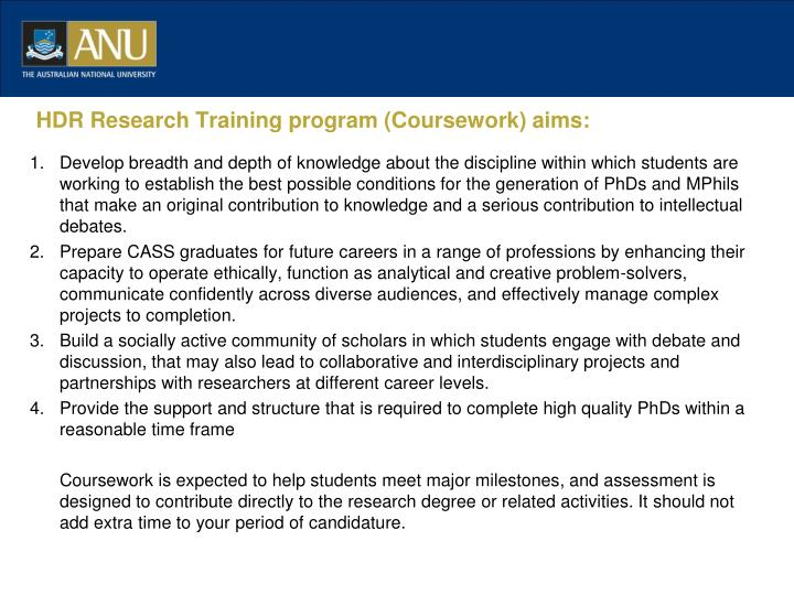 HDR Research Training program (Coursework) aims: