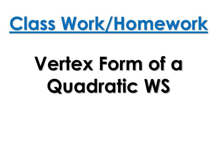 Class Work/Homework
