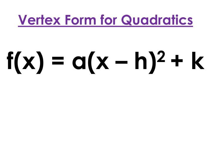 Vertex Form for Quadratics