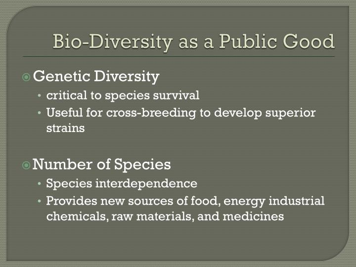 Bio-Diversity as a Public Good