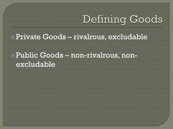Defining Goods
