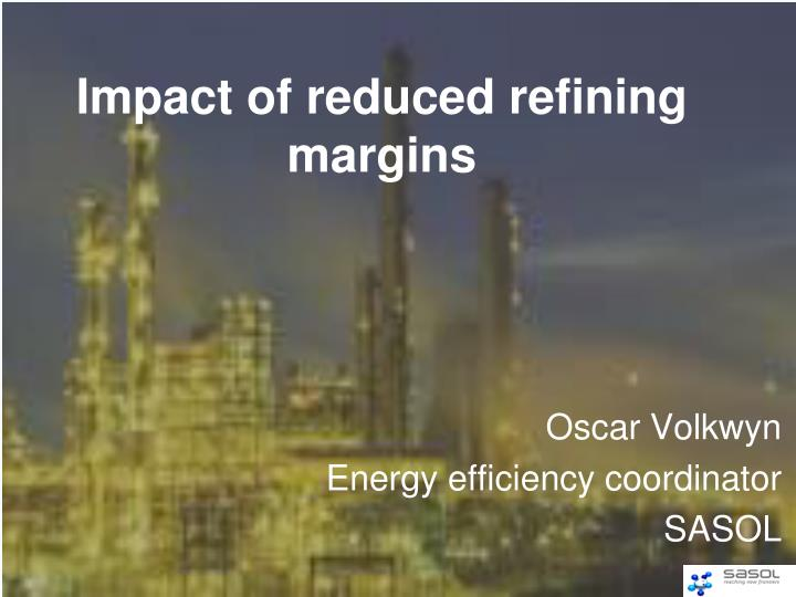 impact of reduced refining margins