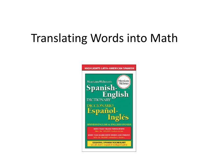 Translating Words into Math
