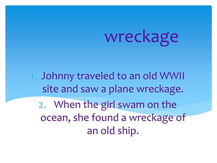 Johnny traveled to an old WWII site and saw a plane wreckage.