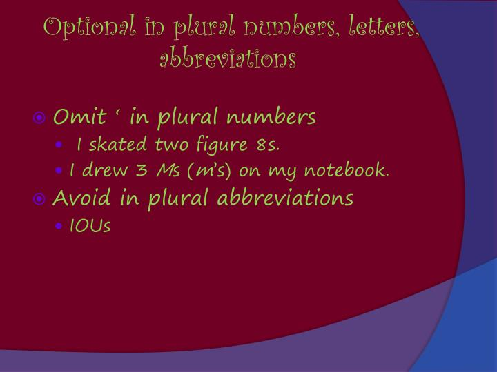 Optional in plural numbers, letters, abbreviations