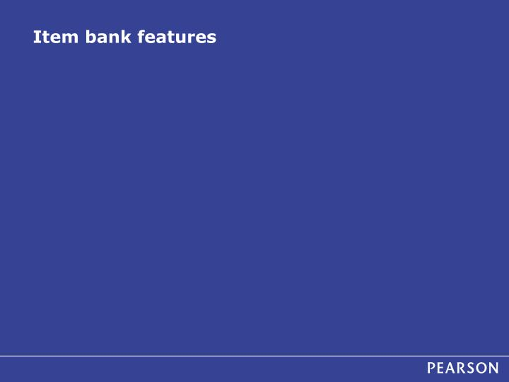Item bank features