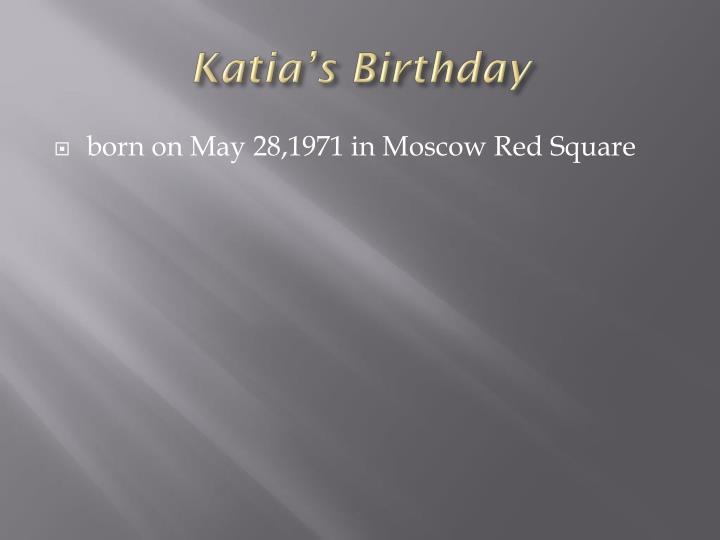 Katia's Birthday