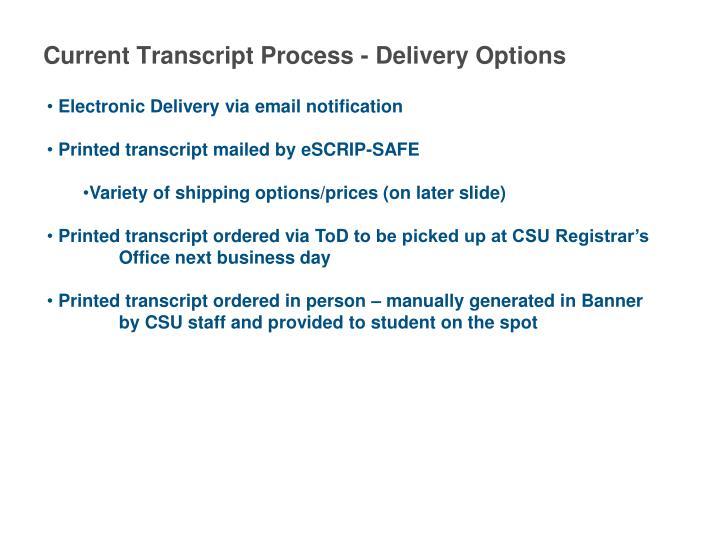 Current Transcript Process - Delivery Options