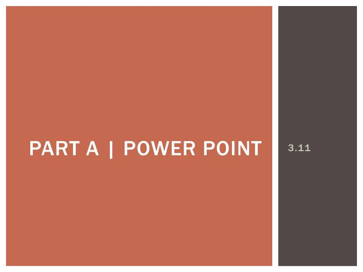 Part a | Power point