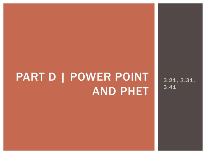 Part d | Power point and