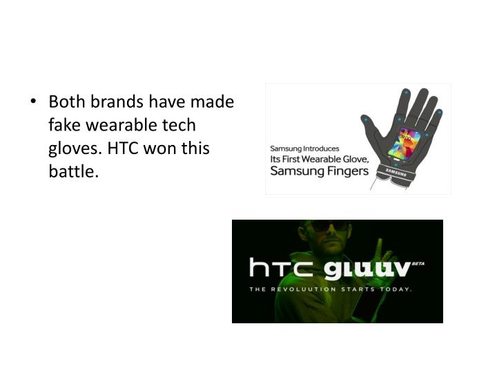 Both brands have made fake wearable tech gloves. HTC won this battle.