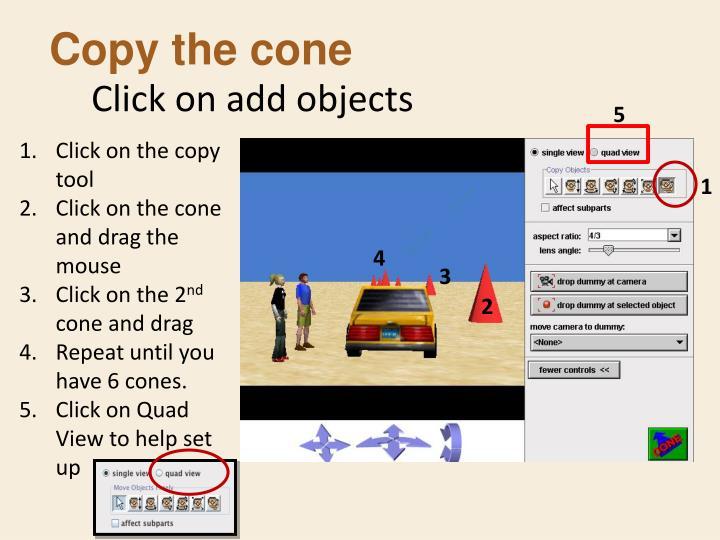 Copy the cone