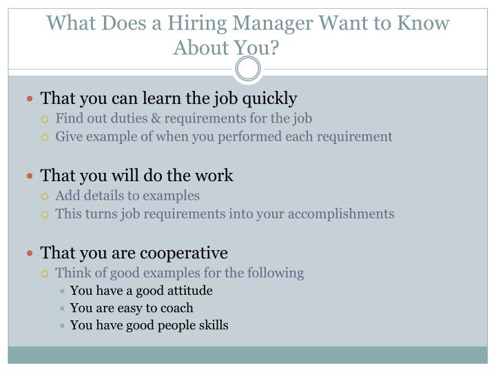 What does a hiring manager want to know about you