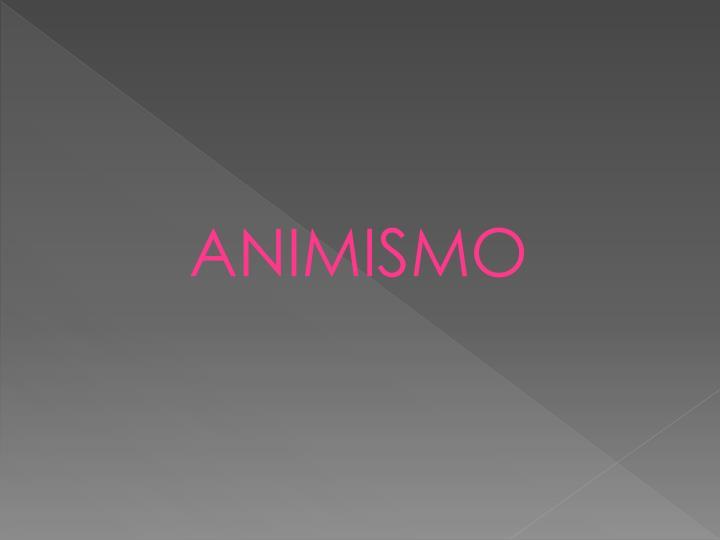 ANIMISMO