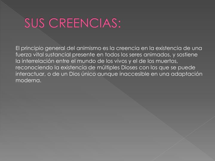 SUS CREENCIAS:
