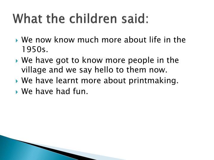 What the children said: